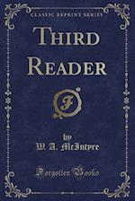 Third Reader (Classic Reprint) af W. a. McIntyre