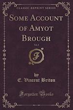 Some Account of Amyot Brough, Vol. 2 (Classic Reprint)