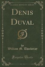 Denis Duval (Classic Reprint) af William M. Thackeray