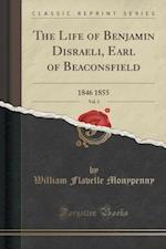 The Life of Benjamin Disraeli, Earl of Beaconsfield, Vol. 3