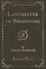 Lanchester of Brazenose (Classic Reprint) af Ronald Mcdonald