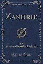 Zandrie (Classic Reprint) af Marian Edwards Richards