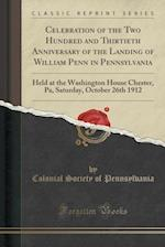 Celebration of the Two Hundred and Thirtieth Anniversary of the Landing of William Penn in Pennsylvania