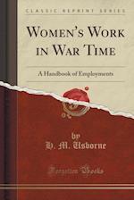 Women's Work in War Time: A Handbook of Employments (Classic Reprint)