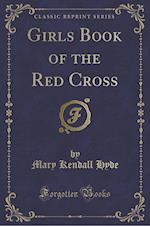 Girls Book of the Red Cross (Classic Reprint) af Mary Kendall Hyde