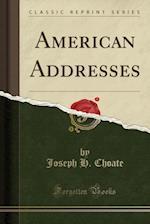 American Addresses (Classic Reprint)