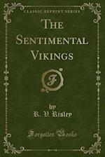 The Sentimental Vikings (Classic Reprint)