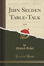 Jihn Selden Table-Talk