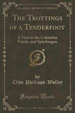 The Trottings of a Tenderfoot