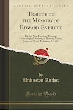 Tribute to the Memory of Edward Everett