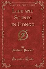 Life and Scenes in Congo (Classic Reprint) af Herbert Probert