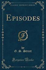 Episodes (Classic Reprint)
