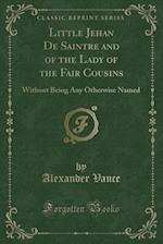 Little Jehan de Saintre and of the Lady of the Fair Cousins
