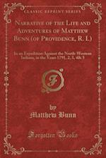 Narrative of the Life and Adventures of Matthew Bunn (of Providence, R. I.)