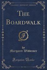 The Boardwalk (Classic Reprint)