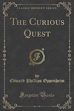 The Curious Quest (Classic Reprint)