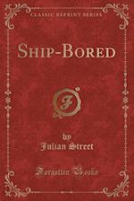 Ship-Bored (Classic Reprint)