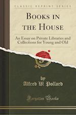 Books in the House af Alfred W. Pollard