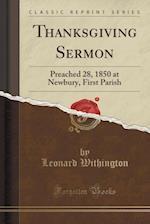 Thanksgiving Sermon: Preached 28, 1850 at Newbury, First Parish (Classic Reprint)