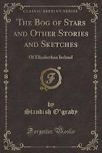 The Bog of Stars and Other Stories and Sketches
