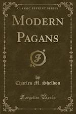 Modern Pagans (Classic Reprint)