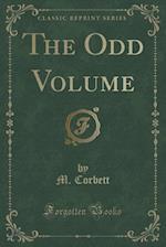 The Odd Volume (Classic Reprint) af M. Corbett