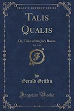 Talis Qualis, Vol. 2 of 3: Or, Tales of the Jury Room (Classic Reprint)