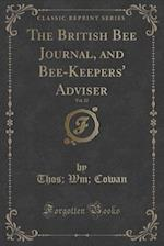 The British Bee Journal, and Bee-Keepers' Adviser, Vol. 22 (Classic Reprint) af Thos Wm Cowan
