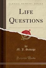 Life Questions (Classic Reprint)