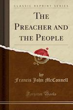 The Preacher and the People (Classic Reprint)
