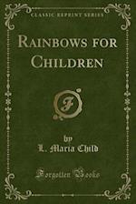 Rainbows for Children (Classic Reprint)
