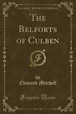 The Belforts of Culben (Classic Reprint)