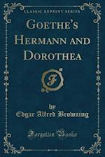 Goethe's Hermann and Dorothea (Classic Reprint)