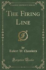 The Firing Line (Classic Reprint) af Robert W. Chambers