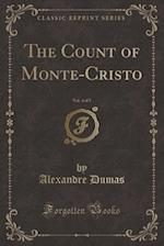 The Count of Monte-Cristo, Vol. 4 of 5 (Classic Reprint)