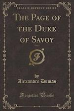 The Page of the Duke of Savoy, Vol. 1 (Classic Reprint)