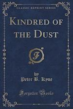 Kindred of the Dust (Classic Reprint) af Peter B. Kyne