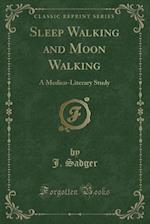 Sleep Walking and Moon Walking af J. Sadger