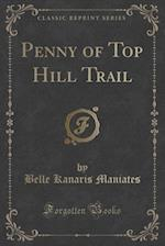 Penny of Top Hill Trail (Classic Reprint)