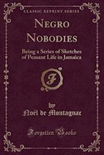 Negro Nobodies af Noel De Montagnac
