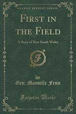 First in the Field af Geo Manville Fenn