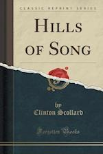 Hills of Song (Classic Reprint)