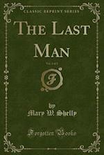 The Last Man, Vol. 1 of 2 (Classic Reprint)