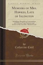 Memoirs of Mrs. Hawkes, Late of Islington af Catharine Cecil