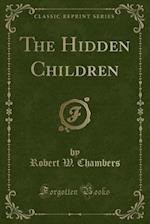 The Hidden Children (Classic Reprint)