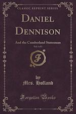 Daniel Dennison, Vol. 1 of 3: And the Cumberland Statesman (Classic Reprint) af Mrs. Hofland