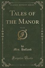 Tales of the Manor, Vol. 3 of 4 (Classic Reprint)