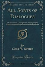 All Sorts of Dialogues af Clara J. Denton