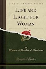 Life and Light for Woman, Vol. 22 (Classic Reprint) af Woman's Boards of Missions