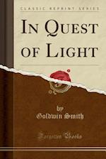 In Quest of Light (Classic Reprint)